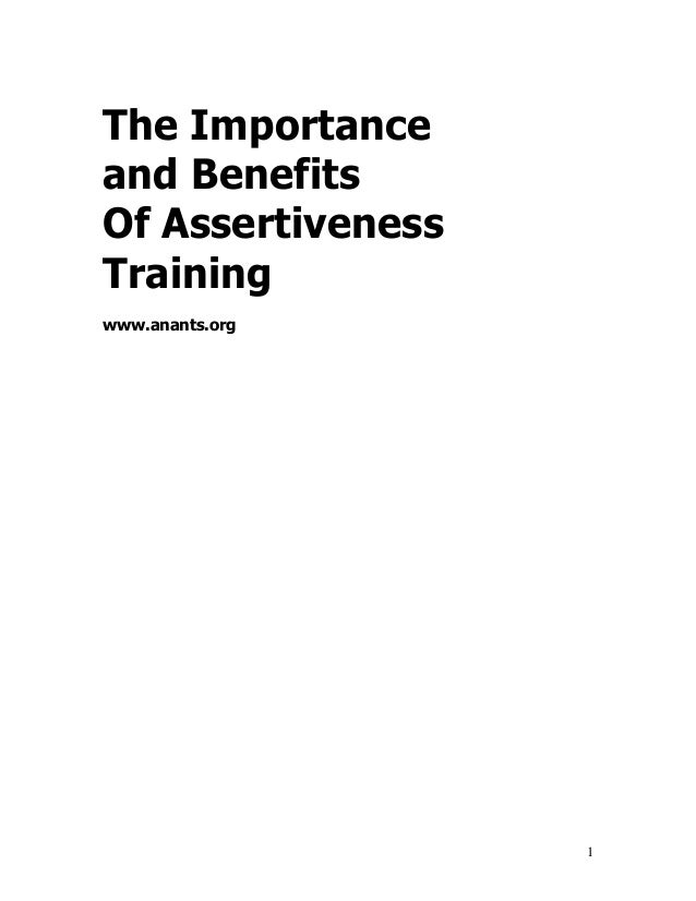1 The Importance and Benefits Of Assertiveness Training www.anants.org