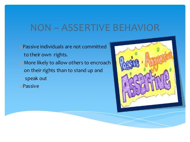 """a comparison of passive and assertive behaviors in making decisions Role model assertive behavior  standing firm in decisions that are important to  one thought on """" 5 ways parents can teach assertiveness to teens ."""