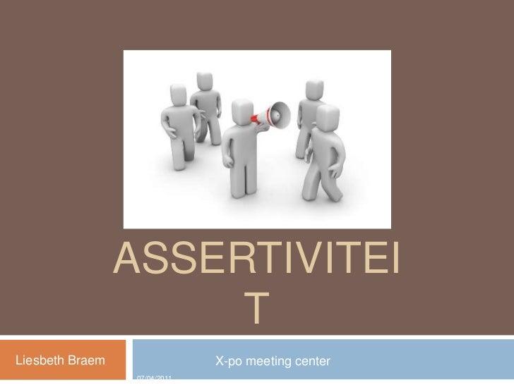 ASSERTIVITEIT<br />Liesbeth Braem<br />                      X-po meeting center                                         0...