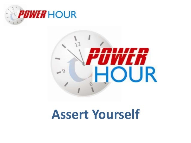 Assert Yourself Assert Yourself