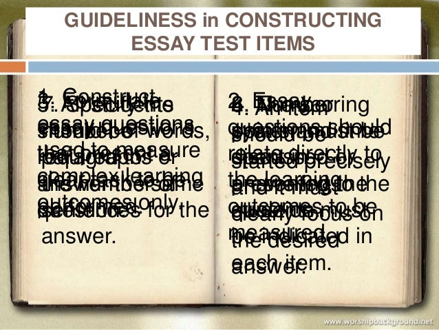essay type test items Improving your test questions an example of each type of essay item follows sample extended-response essay item explain the difference between the s-r.