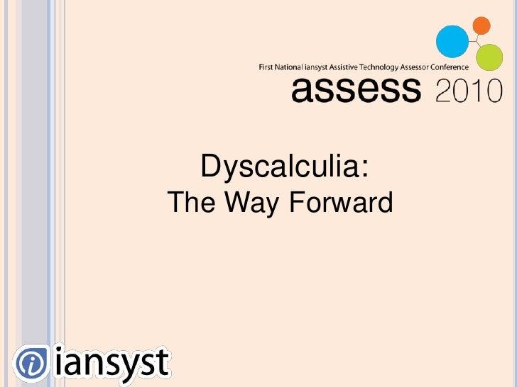 Dyscalculia: The Way Forward<br />
