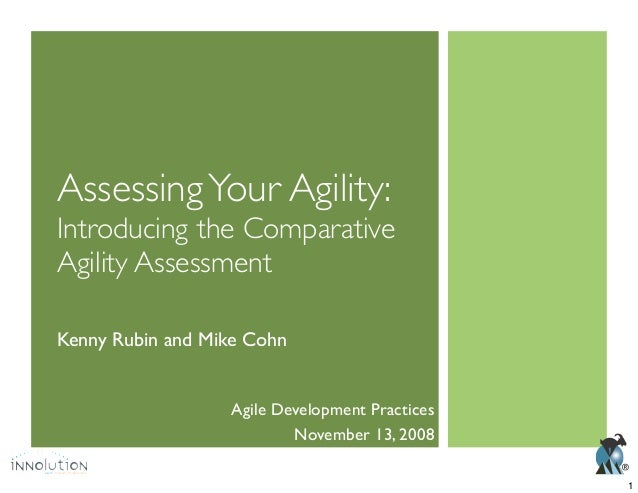 ®AssessingYour Agility:Introducing the ComparativeAgility AssessmentKenny Rubin and Mike CohnAgile Development PracticesNo...