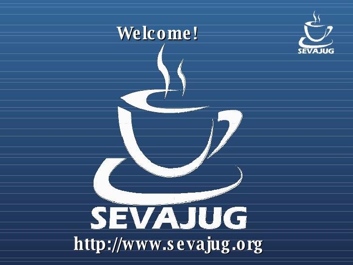 Welcome! http://www.sevajug.org