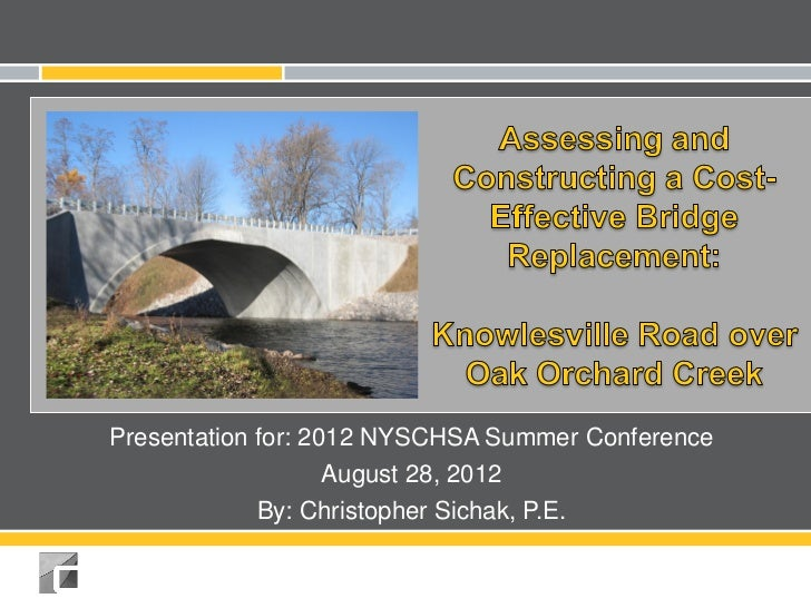 Presentation for: 2012 NYSCHSA Summer Conference                    August 28, 2012             By: Christopher Sichak, P.E.