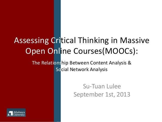 Su-Tuan Lulee September 1st, 2013 Assessing Critical Thinking in Massive Open Online Courses(MOOCs): The Relationship Betw...