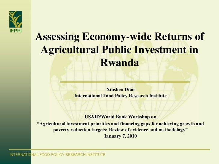 IFPRI           Assessing Economy-wide Returns of            Agricultural Public Investment in                        Rwan...