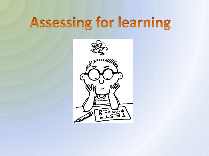 Assessment serves different functions in education and so we discussits purpose in helping learning in the context of othe...