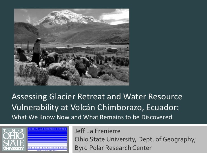 Assessing Glacier Retreat and Water Resource Vulnerability at Volcán Chimborazo, Ecuador: <br />What We Know Now and What ...