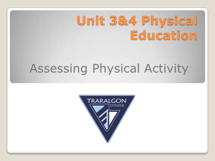 Unit 3&4 Physical              EducationAssessing Physical Activity