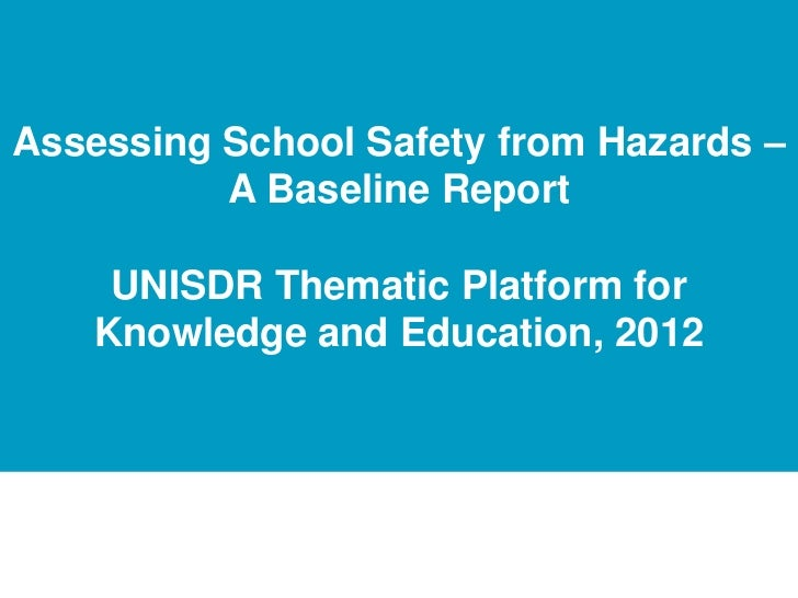Click to edit Master title styleAssessing School Safety from Hazards –          A Baseline Report     UNISDR Thematic Plat...