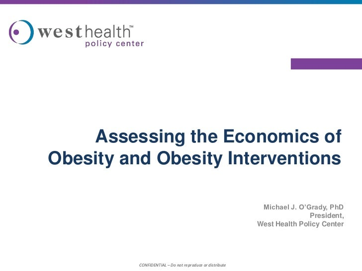 Assessing the Economics ofObesity and Obesity Interventions                                                           Mich...