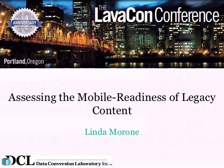 Assessing the Mobile-Readiness of Legacy                Content              Linda Morone