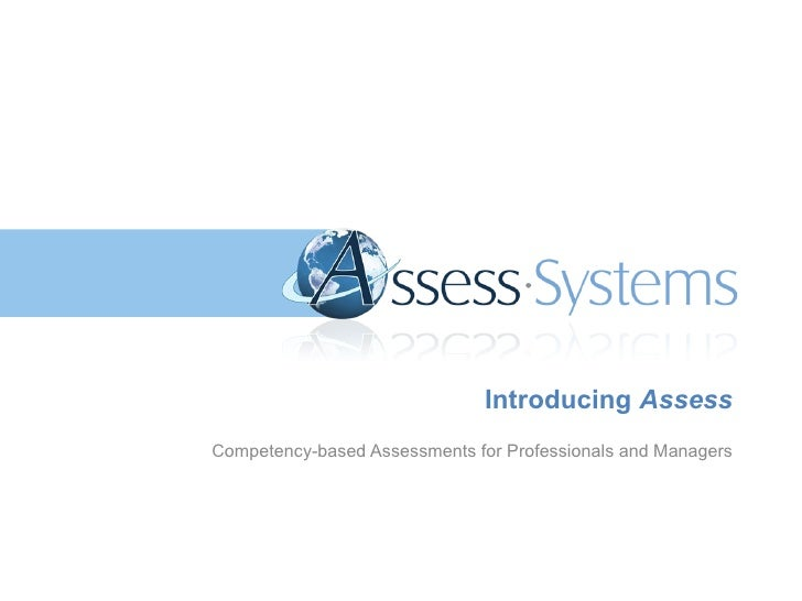 Competency-based Assessments for Professionals and Managers Introducing  Assess