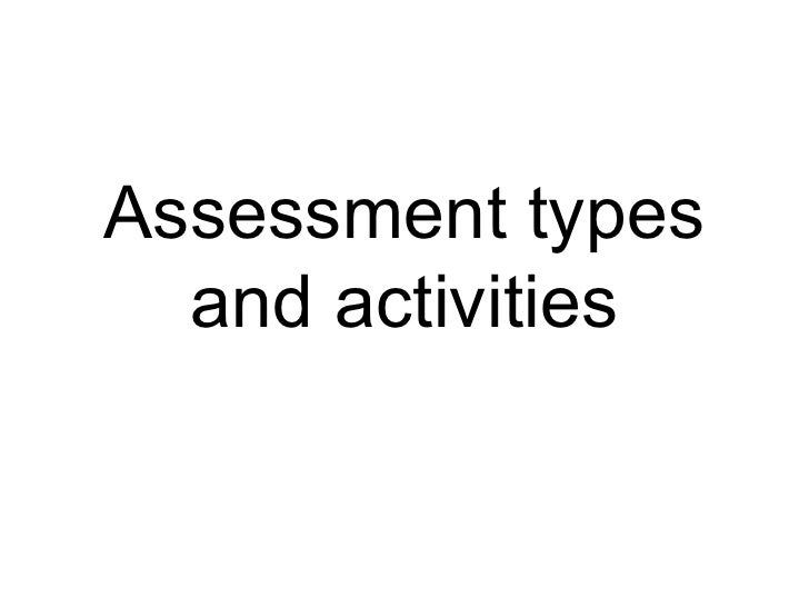 Assessment types   and activities