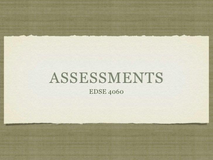 ASSESSMENTS   EDSE 4060