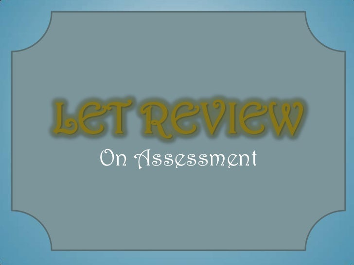 LET REVIEW On Assessment