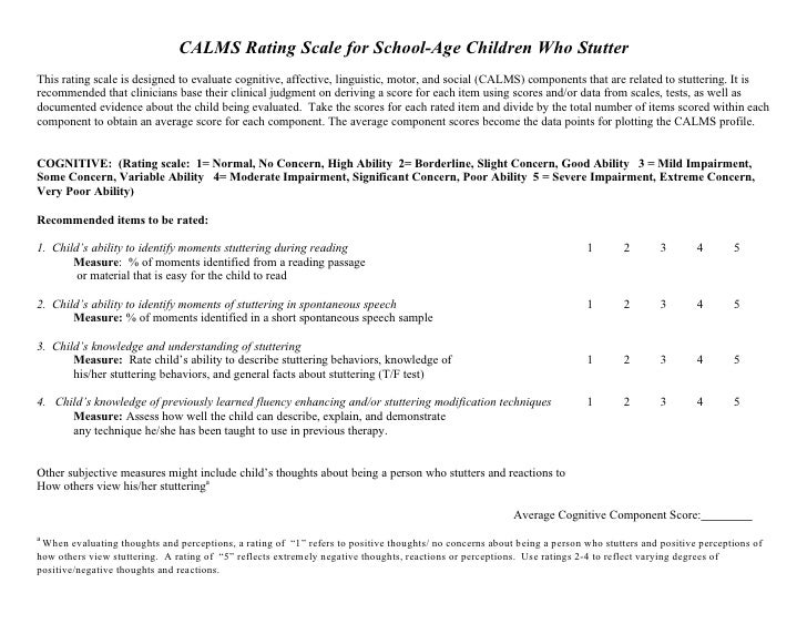 CALMS Rating Scale for School-Age Children Who Stutter This rating scale is designed to evaluate cognitive, affective, lin...