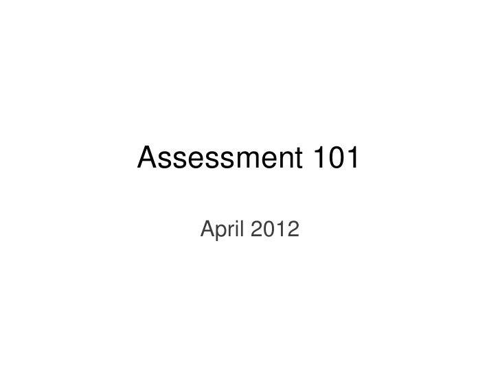 Assessment 101   April 2012
