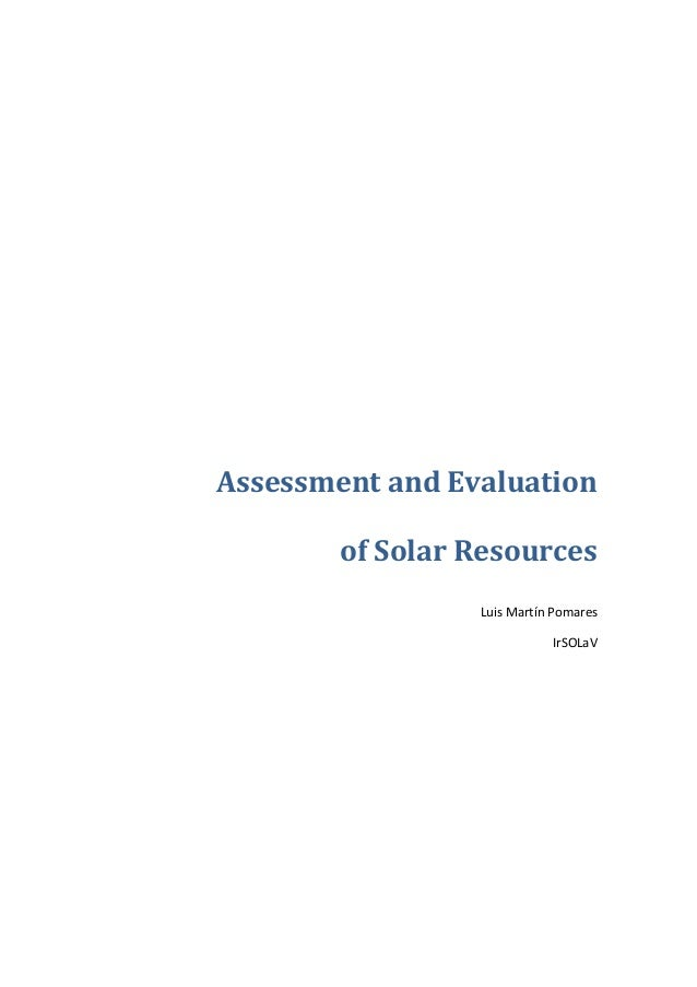 Assessment and Evaluation        of Solar Resources                 Luis Martín Pomares                            IrSOLaV