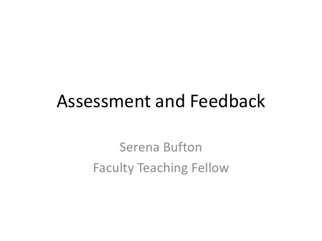 Assessment and Feedback Serena Bufton Faculty Teaching Fellow