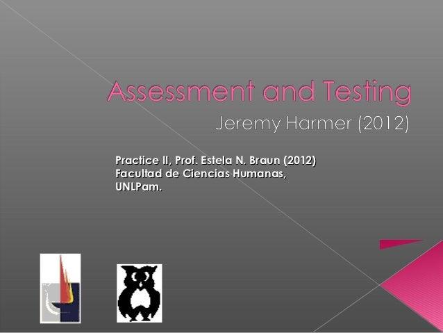 Practice II, Prof. Estela N. Braun (2012)Facultad de Ciencias Humanas,UNLPam.
