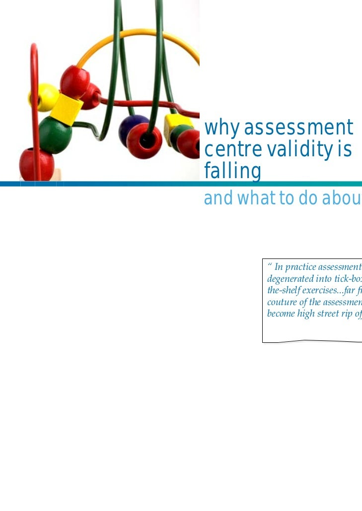 """why assessmentcentre validity isfallingand what to do about it        """" In practice assessment centres have        degener..."""