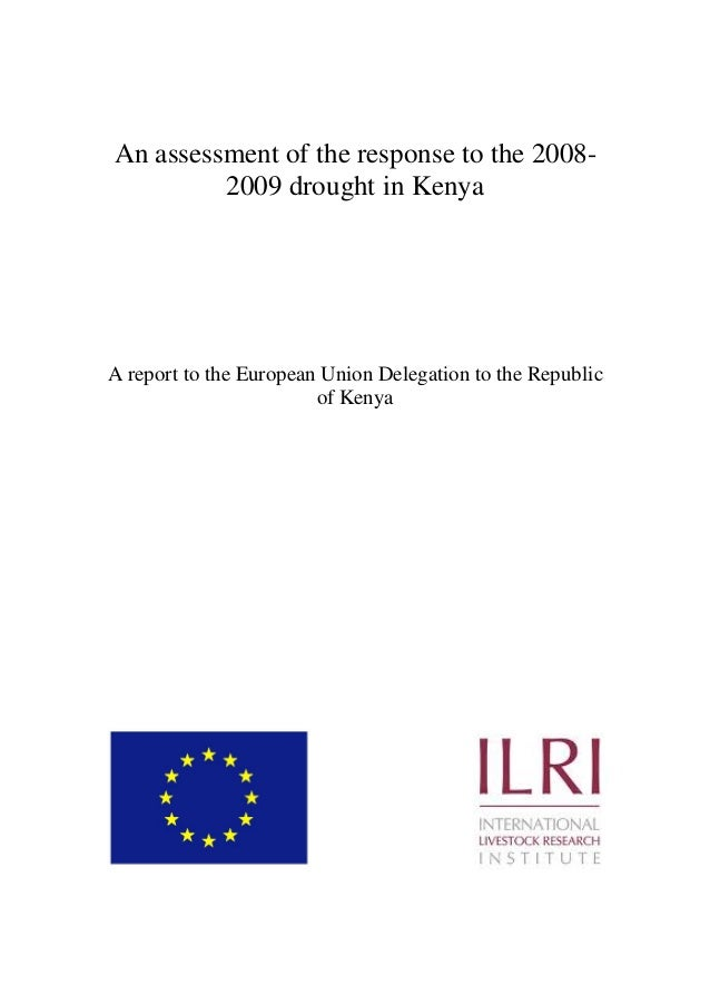 An Assessment of the Response to the 2008-2009 Drought in Kenya. A report to the European Union Delegation to the Republic of Kenya