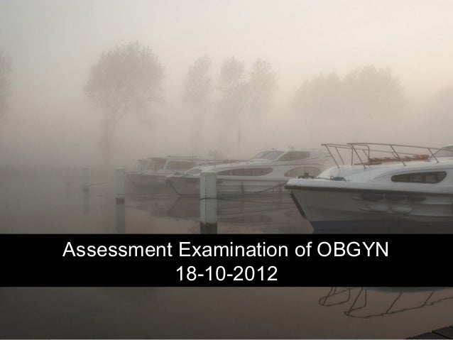 Assessment Examination of OBGYN18-10-2012