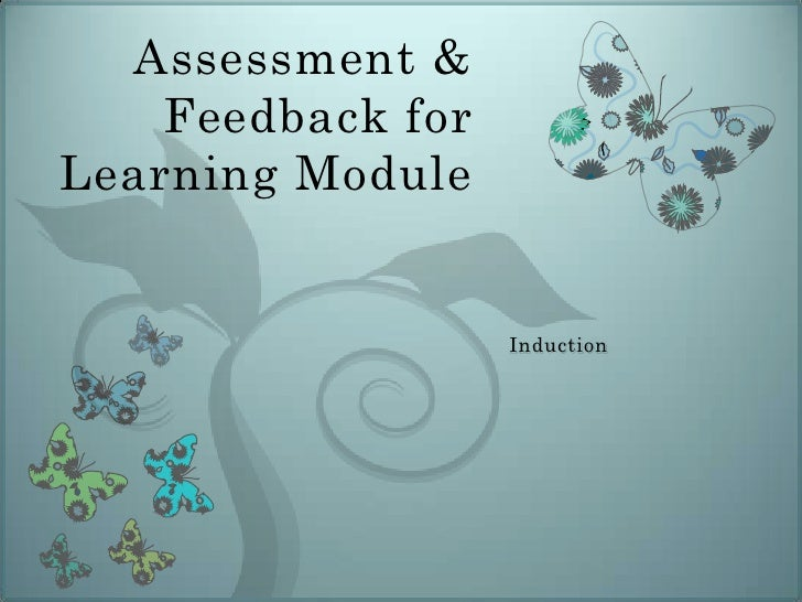 Assessment & feedback for learning module induction