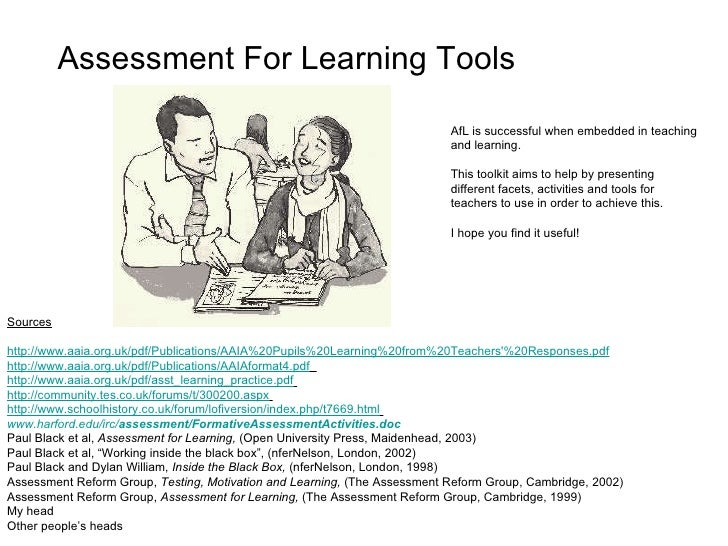Assessment For Learning Tools Sources http://www.aaia.org.uk/pdf/Publications/AAIA%20Pupils%20Learning%20from%20Teachers'%...