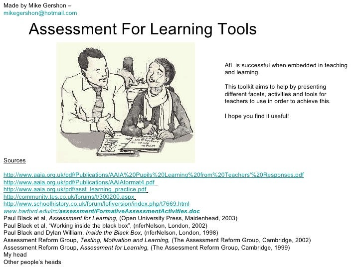 Assessment For Learning Tools Made by Mike Gershon –  [email_address]   Sources http://www.aaia.org.uk/pdf/Publications/AA...