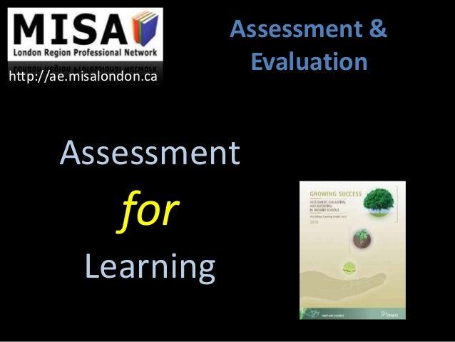 Assessment for Learning Assessment & Evaluationhttp://ae.misalondon.ca