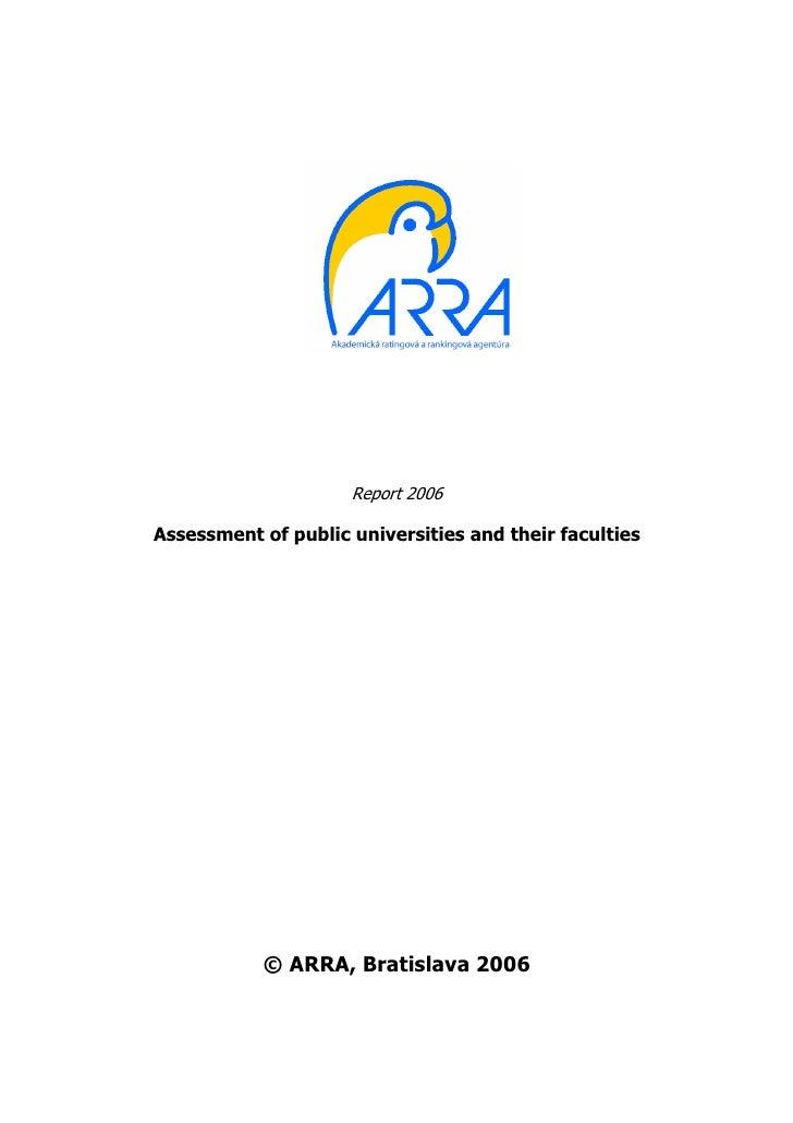 Report 2006Assessment of public universities and their faculties           © ARRA, Bratislava 2006