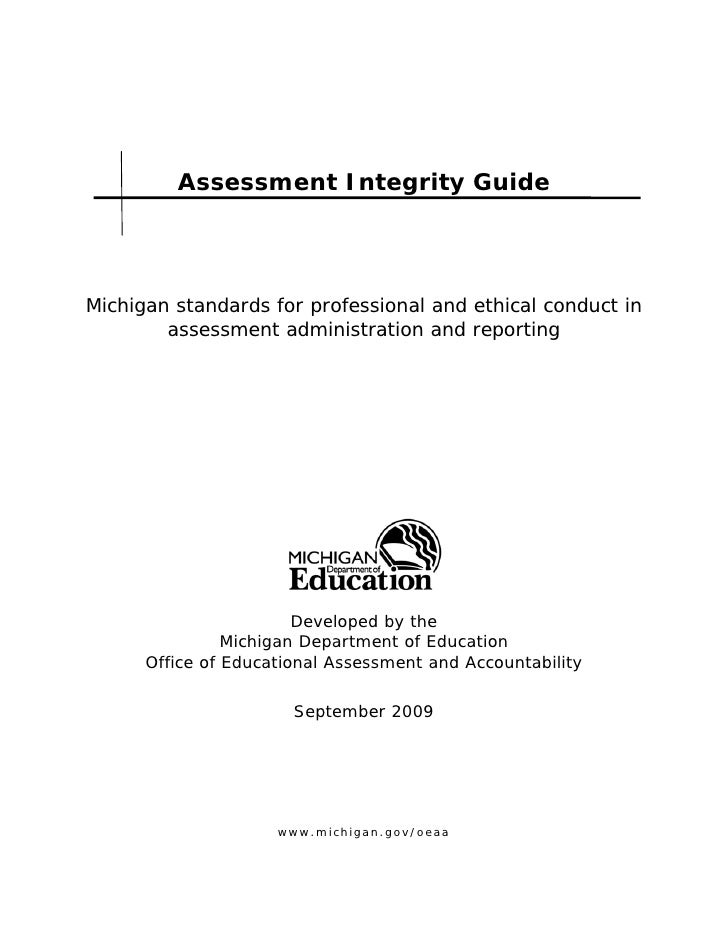 Assessment Integrity GuideMichigan standards for professional and ethical conduct in        assessment administration and ...