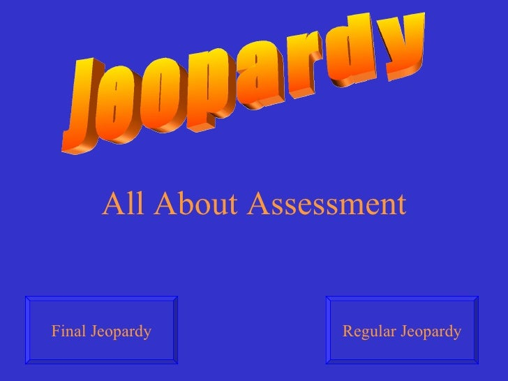 Assessment Jeopardy