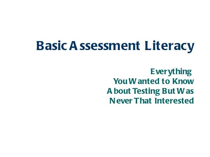 Basic A ssessment Literacy                       Everything             You W anted to Know           A bout Testing But W...