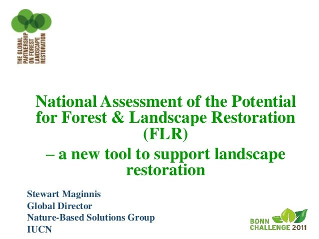 National Assessment of the Potential for Forest & Landscape Restoration                 (FLR)   – a new tool to support la...