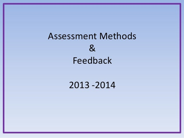 Assessment methods & feedback 2013   2014