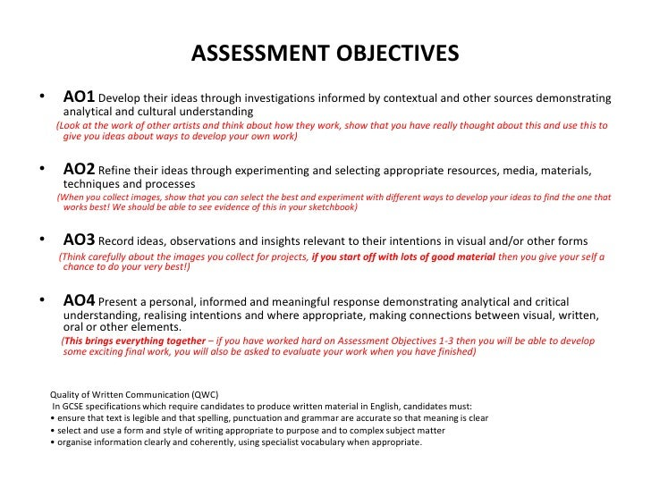 ASSESSMENT OBJECTIVES<br />AO1 Develop their ideas through investigations informed by contextual and other sources demonst...