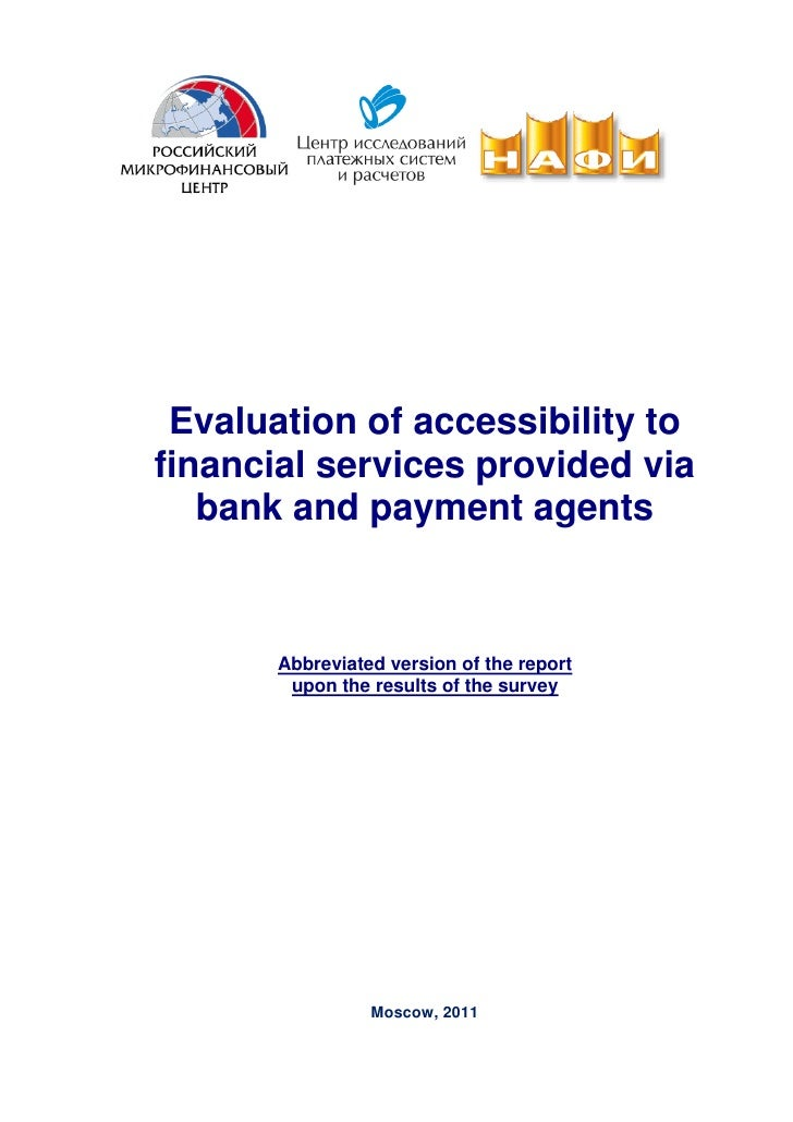 Evaluation of accessibility tofinancial services provided via   bank and payment agents       Abbreviated version of the r...