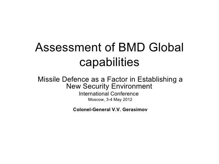 Assessment of BMD Global      capabilitiesMissile Defence as a Factor in Establishing a         New Security Environment  ...