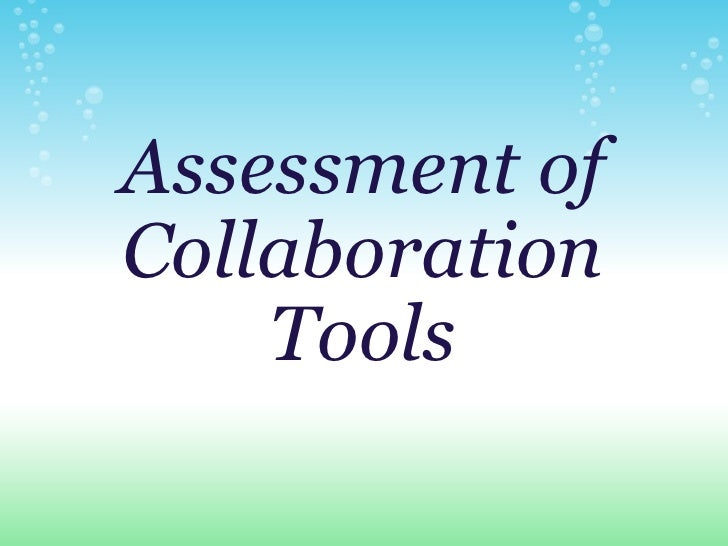 Assessment of Collaboration Tools