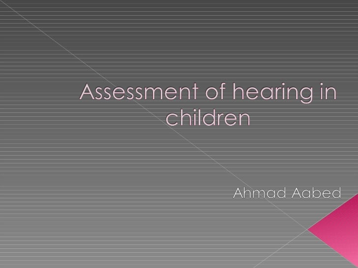    It is important to detect hearing loss early    because undetected hearing loss:   Impairs intellectual development....