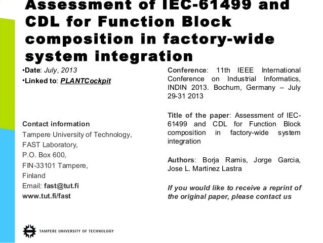 Assessment of IEC-61499 and CDL for Function Block composition in factory-wide system integration •Date: July, 2013 •Linke...