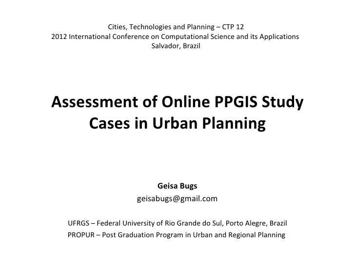 An Assessment of Online PPGIS Case Studies in Urban Planning Geisa Bugs  - Federal University of Rio Grande do Sul