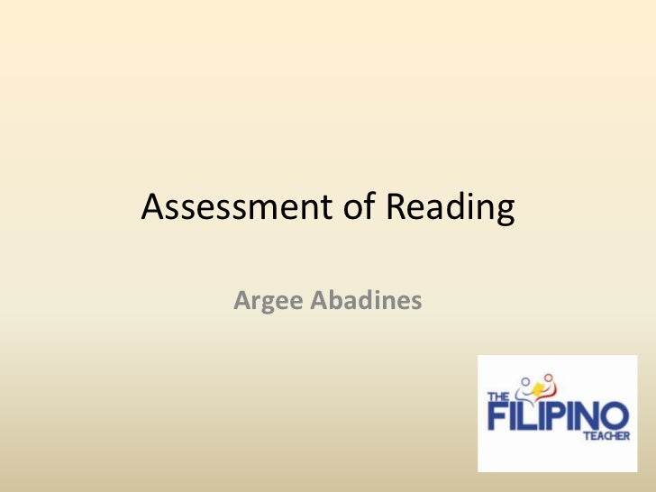 Assessment of Reading     Argee Abadines