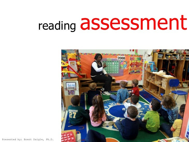 assessment                        reading     Presented by: Brent Daigle, Ph.D.