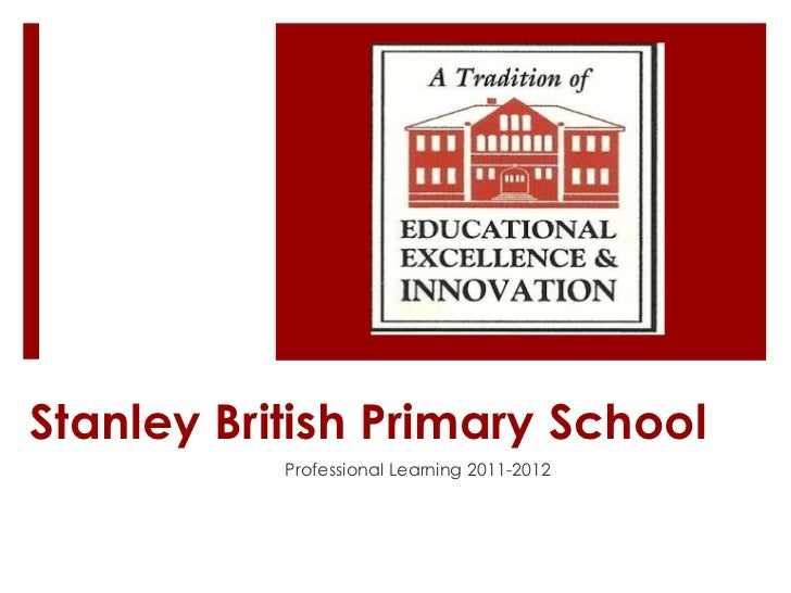 Stanley British Primary School Professional Learning 2011-2012