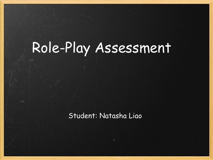 Role-Play Assessment  Student: Natasha Liao